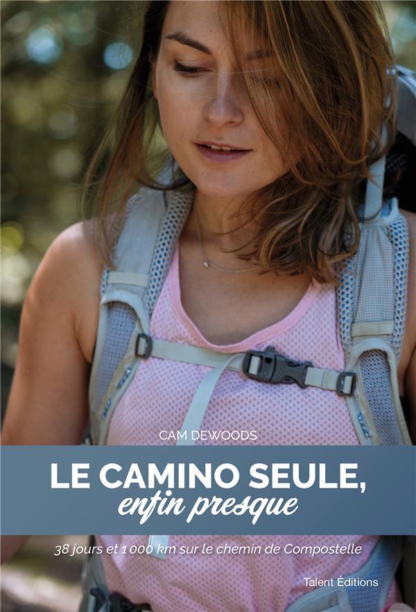 LE CAMINO SEULE, ENFIN PRESQUE  -  38 JOURS ET 1000 KM SUR LE CHEMIN DE COMPOSTELLE
