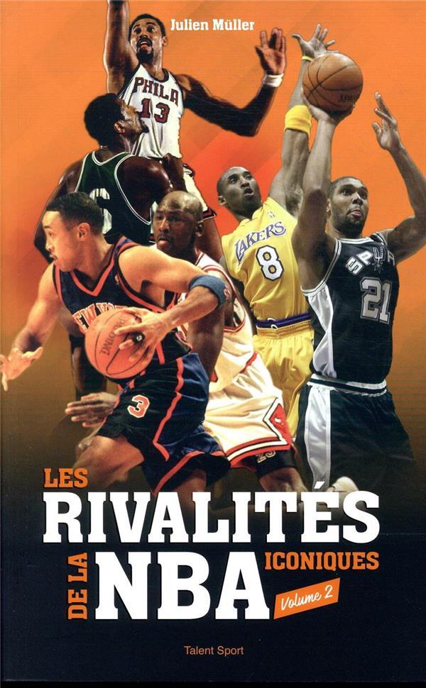 LES RIVALITES ICONIQUES DE LA NBA T.2 MULLER, JULIEN TALENT SPORT