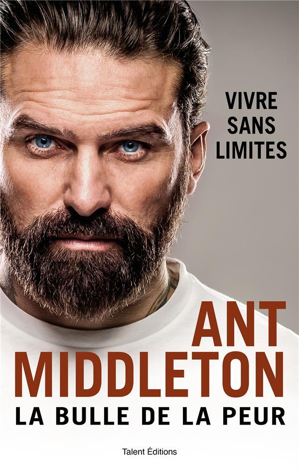 LA BULLE DE LA PEUR  -  VIVRE SANS LIMITES MIDDLETON, ANT TALENT SPORT