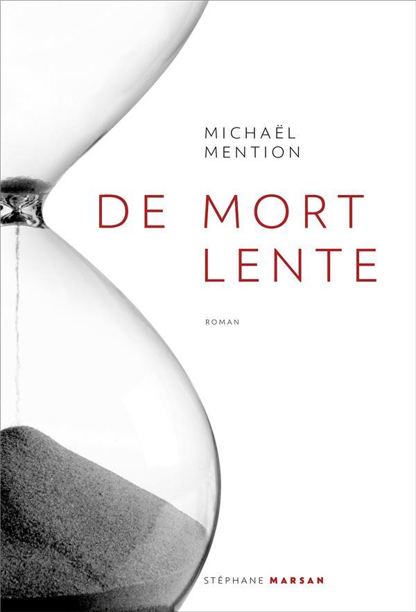 DE MORT LENTE MENTION MICHAEL STEPHANE MARSAN