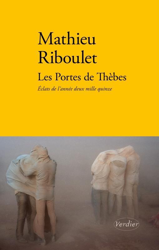 LES PORTES DE THEBES  -  ECLATS DE L'ANNEE DEUX MILLE QUINZE
