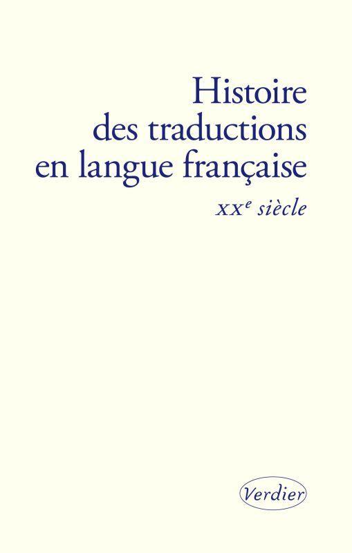 HISTOIRE DES TRADUCTIONS EN LANGUE FRANCAISE XXE SIECLE