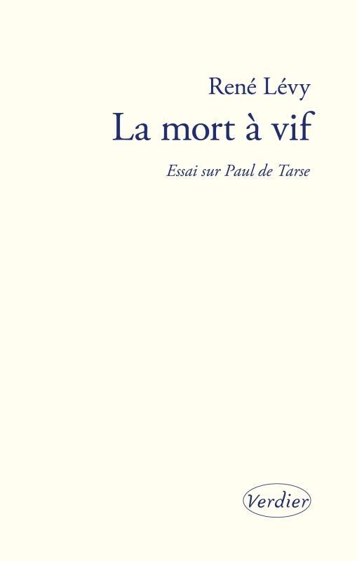 LA MORT A VIF  -  ESSAI SUR PAUL DE TARSE LEVY RENE VERDIER