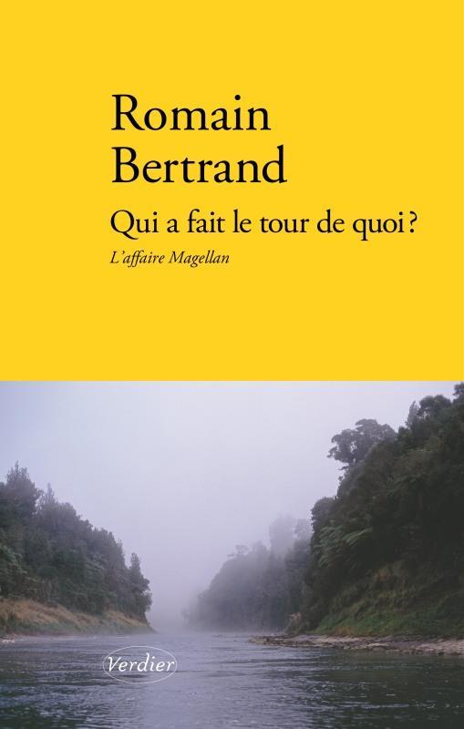 QUI A FAIT LE TOUR DE QUOI ?  -  L'AFFAIRE MAGELLAN BERTRAND ROMAIN VERDIER