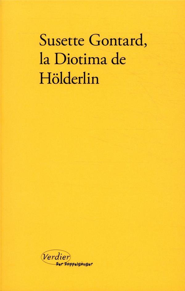 SUSETTE GONTARD LA DIOTIMA DE HOLDERLIN