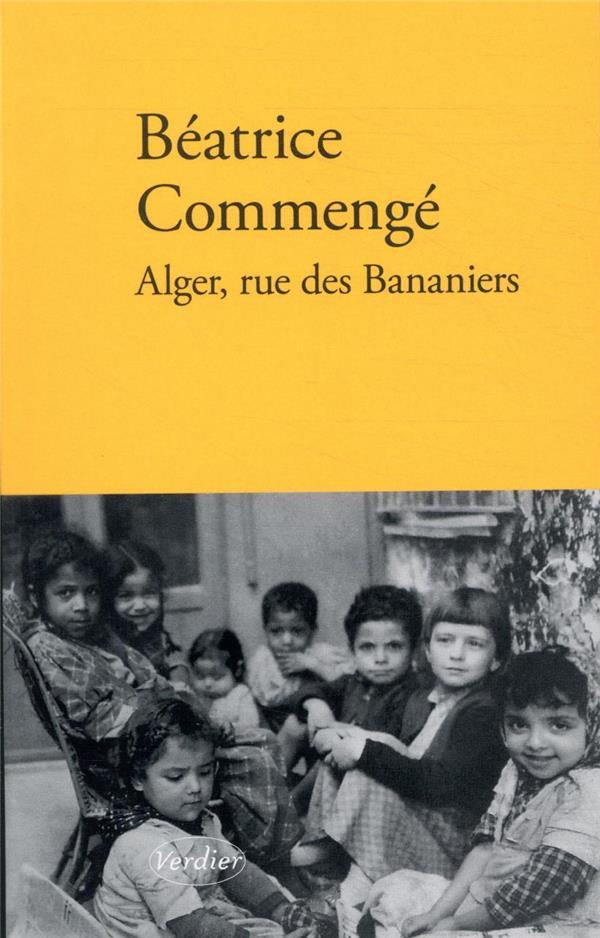 ALGER, RUE DES BANANIERS COMMENGE BEATRICE VERDIER