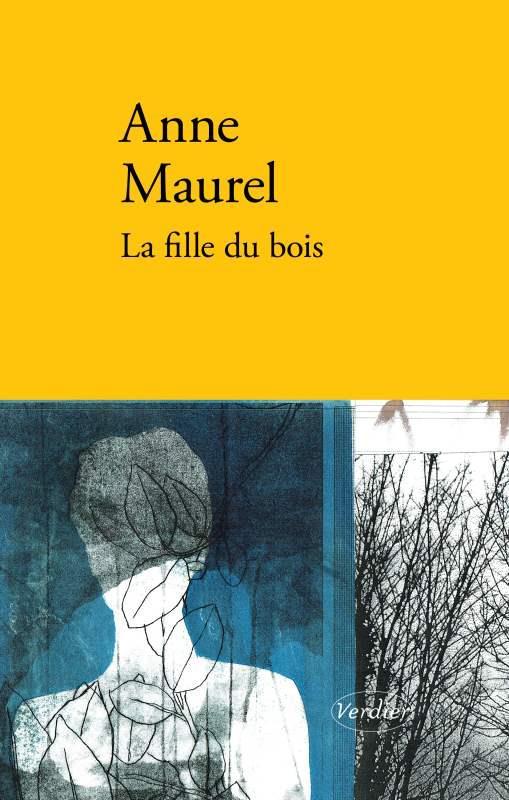 LA FILLE DU BOIS ANNE MAUREL VERDIER