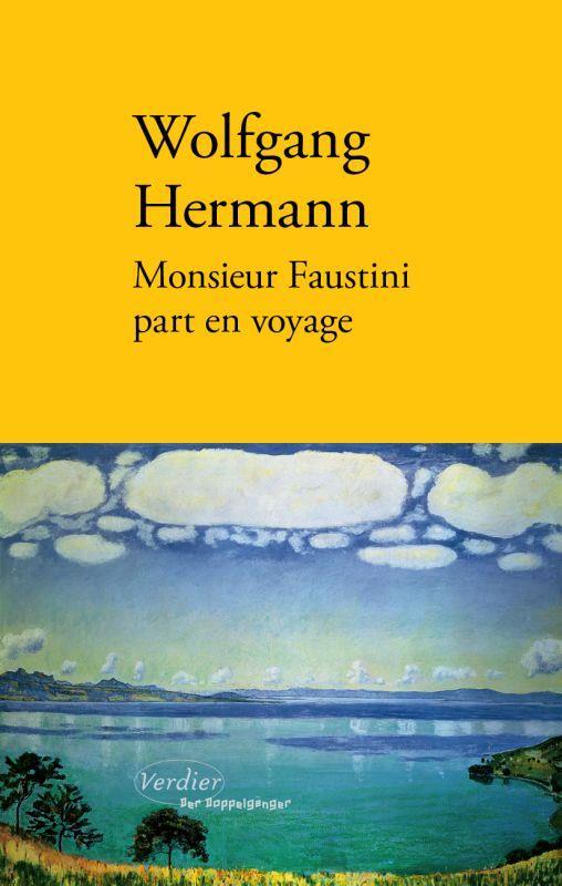 MONSIEUR FAUSTINI PART EN VOYAGE HERMANN, WOLFGANG VERDIER