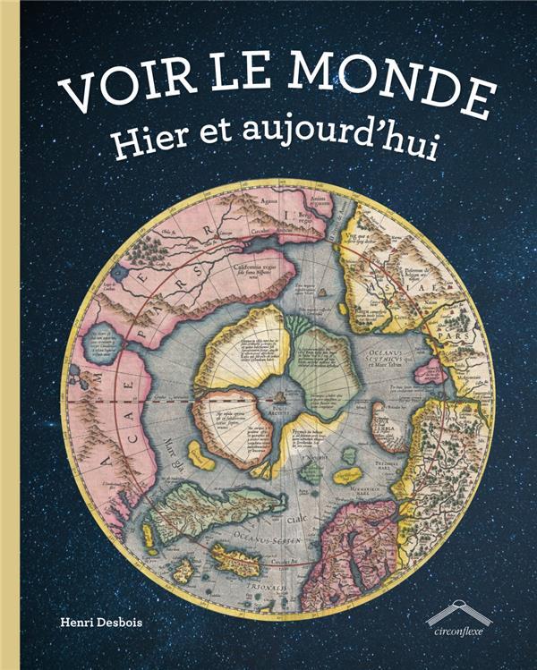 VOIR LE MONDE  -  HIER ET AUJOURD'HUI
