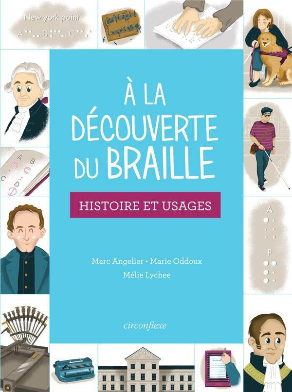 PETITE HISTOIRE DU BRAILLE A L'USAGE DE TOUS