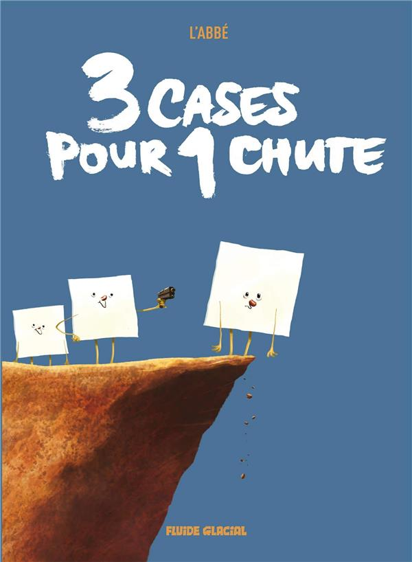 3 CASES POUR 1 CHUTE - TOME 01 L'ABBE FLUIDE GLACIAL