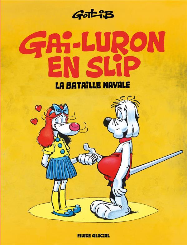 GAI-LURON HORS-SERIE T.11  -  LA BATAILLE NAVALE...OU GAI-LURON EN SLIP GOTLIB FLUIDE GLACIAL
