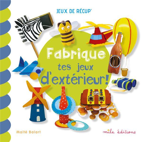 FABRIQUE TES JEUX D'EXTERIEUR !