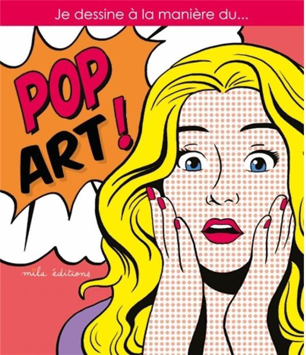 JE DESSINE A LA MANIERE DU POP ART -