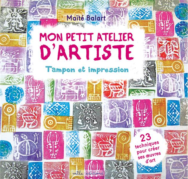 MON PETIT ATELIER D'ARTISTE : TAMPON ET IMPRESSION BALART MAITE MILA