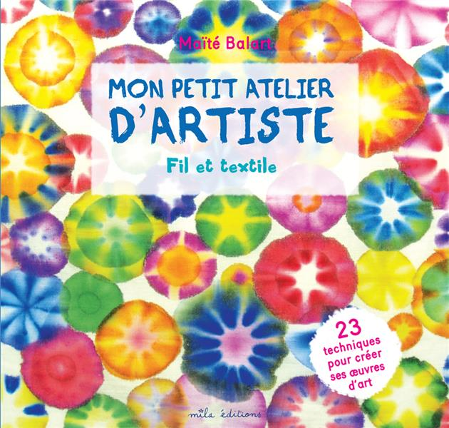 MON PETIT ATELIER D'ARTISTE FIL ET TEXTILE -
