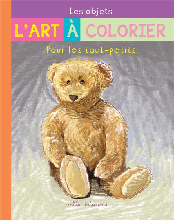 L'ART A COLORIER POUR LES TOUT-PETITS : LES OBJETS LARROCHE/TESSIER MILA
