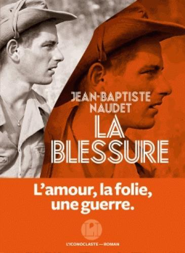 LA BLESSURE NAUDET JEAN-BAPTISTE ICONOCLASTE