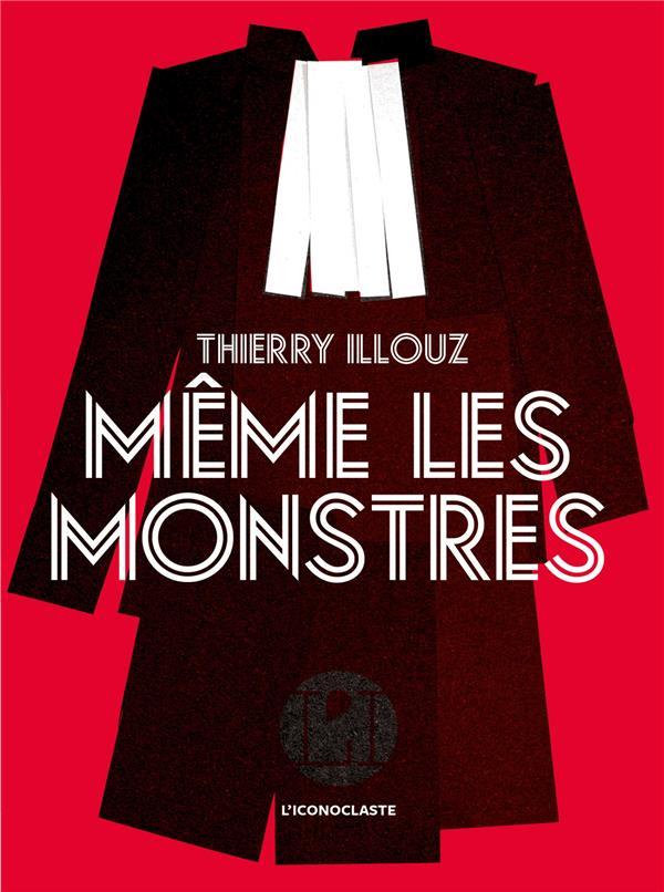 MEME LES MONSTRES ILLOUZ THIERRY ICONOCLASTE