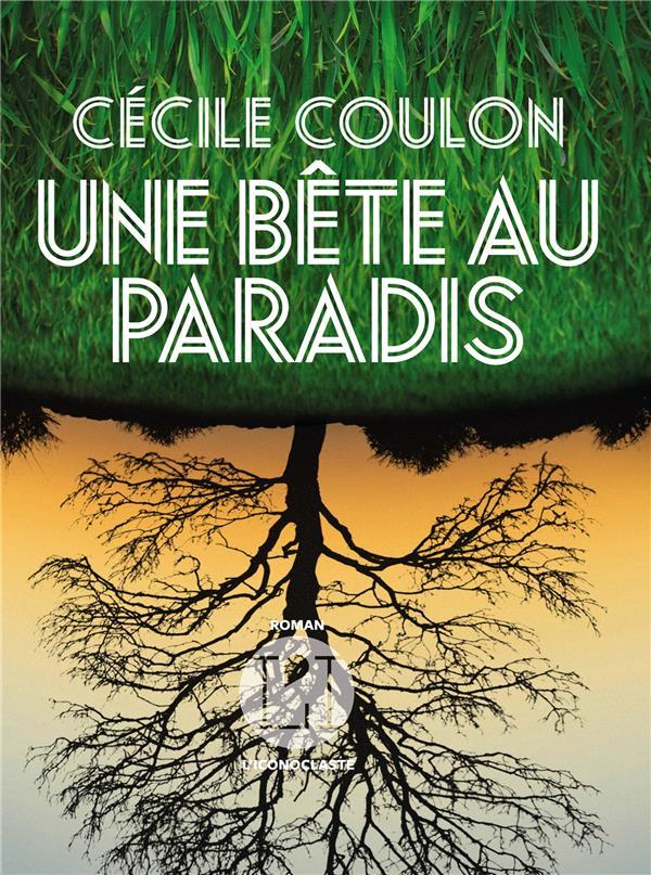 UNE BETE AU PARADIS COULON CECILE ICONOCLASTE