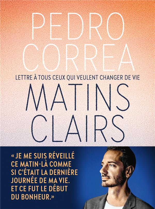 MATINS CLAIRS  -  LETTRES A TOUS CEUX QUI VEULENT CHANGER DE VIE