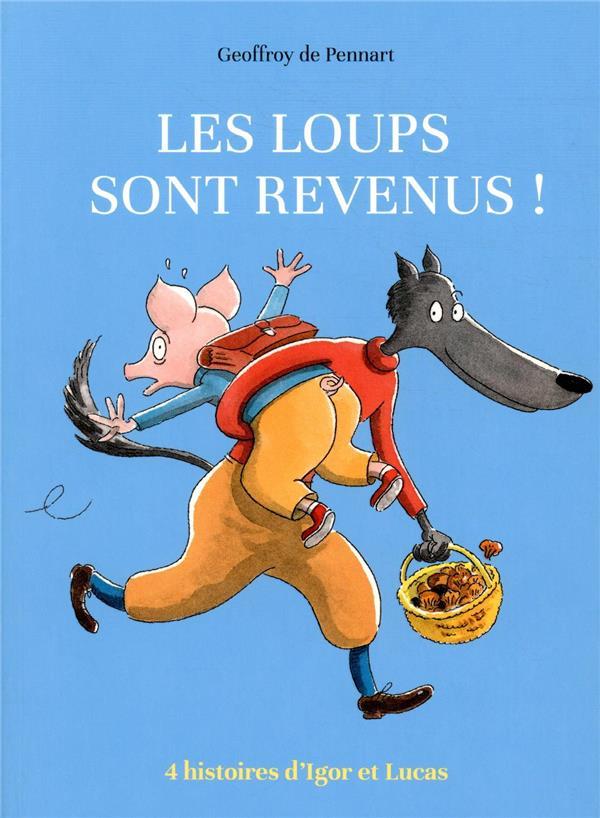 LES LOUPS SONT REVENUS  -  QUATRE HISTOIRES D'IGOR ET LUCAS