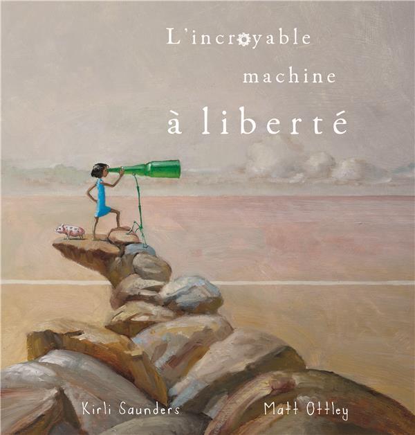 L'INCROYABLE MACHINE A LIBERTE -