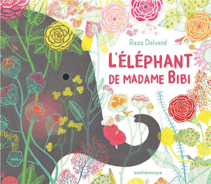 L'ELEPHANT DE MADAME BIBI DALVAND REZA KALEIDOSCOPE