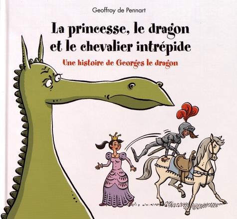 PRINCESSE, LE DRAGON ET LE CHEVALIER INTREPIDE (LA) PENNART (DE) GEOFFRO KALEIDOSCOPE