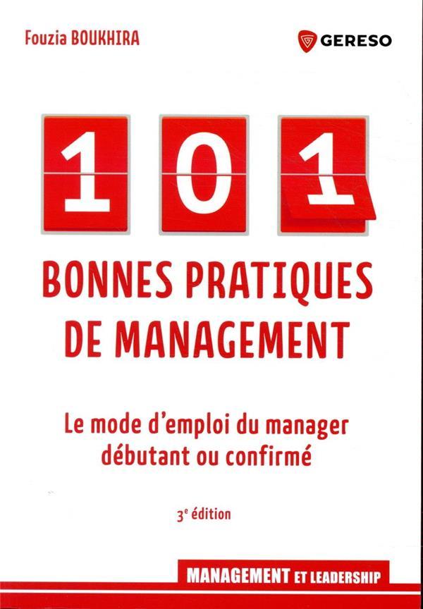 101 BONNES PRATIQUES DE MANAGEMENT  -  LE MODE D'EMPLOI DU MANAGER DEBUTANT OU CONFIRME (3E EDITION)