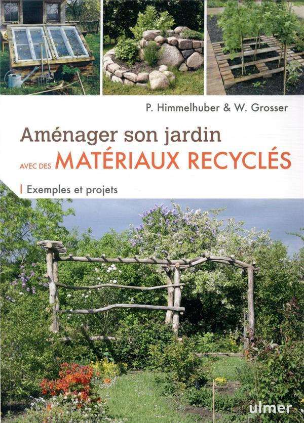 AMENAGER SON JARDIN AVEC DES MATERIAUX RECYCLES - EXEMPLES ET PROJETS