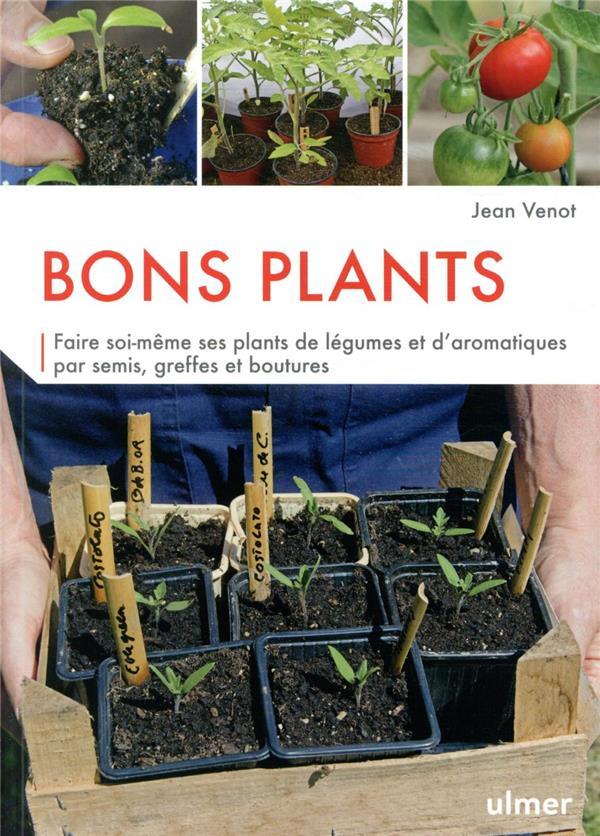 BONS PLANTS - FAIRE SOI-MEME S VENOT JEAN ULMER