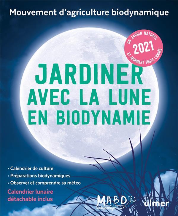 JARDINER AVEC LA LUNE EN BIODYNAMIE 2021 DREYFUS, LAURENT ULMER