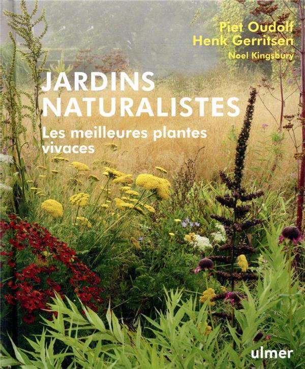 JARDINS NATURALISTES - LES MEILLEURES PLANTES VIVACES OUDOLF/GERRITSEN ULMER