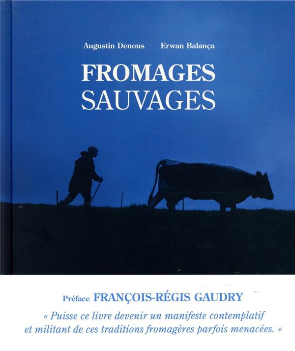 FROMAGES SAUVAGES DENOUS/BALANCA ULMER