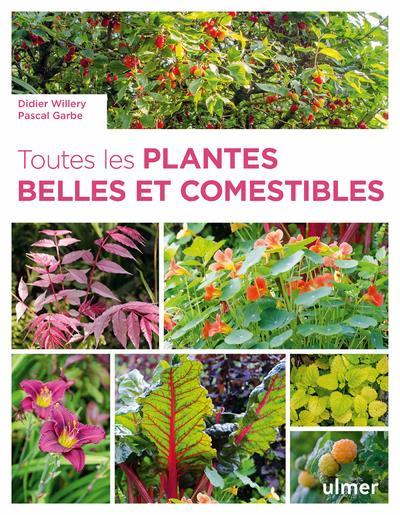TOUTES LES PLANTES BELLES ET COMESTIBLES GARBE/WILLERY ULMER