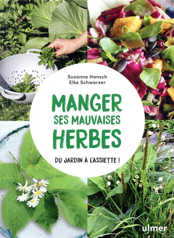 MANGER SES MAUVAISES HERBES  -  DU JARDIN A L'ASSIETTE !