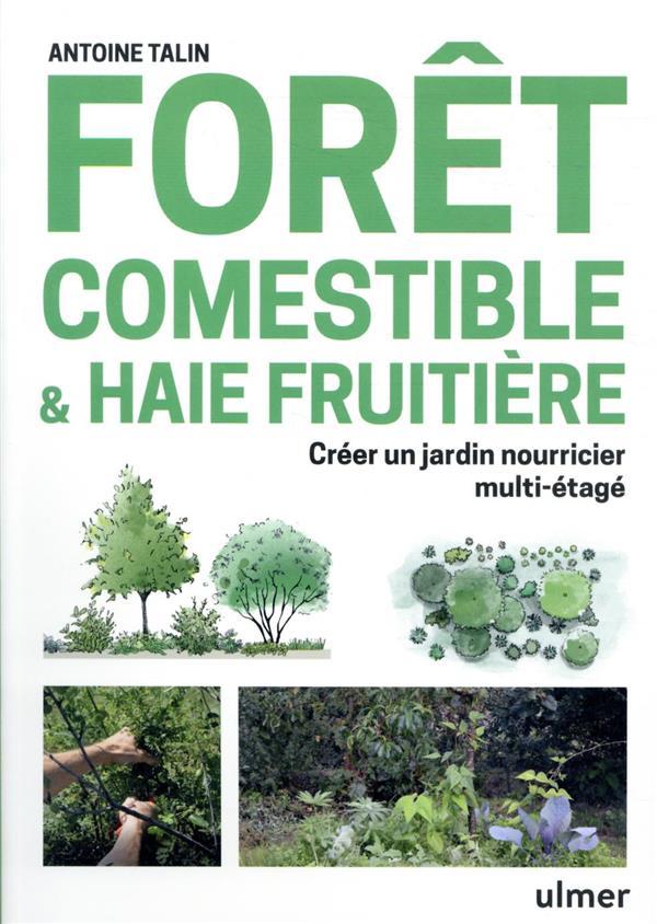FORET COMESTIBLE et HAIE FRUITIERE : MANUEL DE JARDINAGE AGROFORESTIER