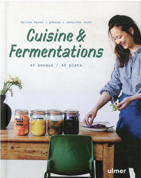 CUISINE et FERMENTATIONS : 40 BOCAUX  40 PLATS