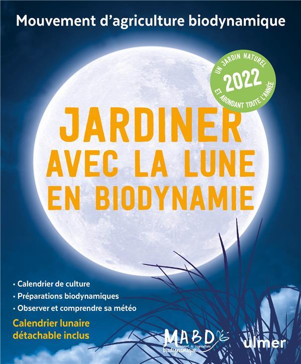 JARDINER AVEC LA LUNE EN BIODYNAMIE (EDITION 2022) DREYFUS LAURENT ULMER