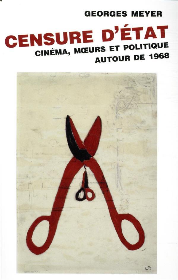 CENSURE D'ETAT - CINEMA, MOEURS ET POLITIQUE AUTOUR DE 1968