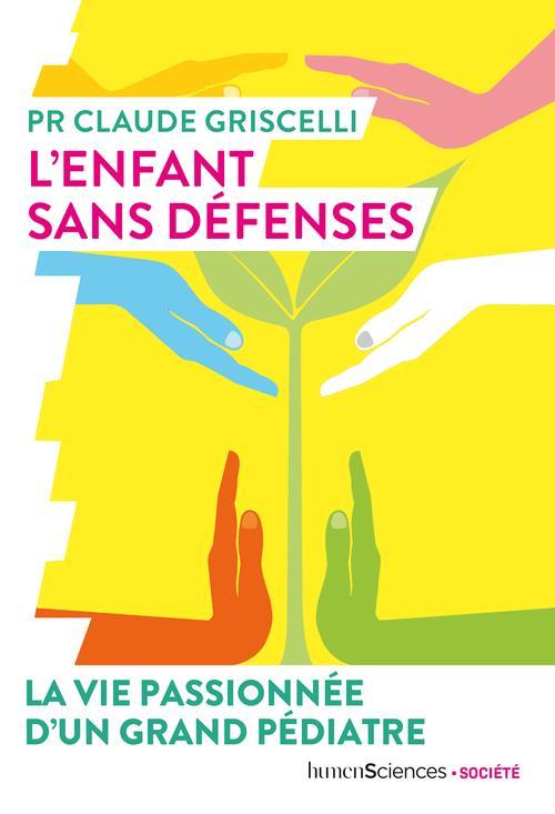 L'ENFANT SANS DEFENSES  -  LA VIE PASSIONNEE D'UN GRAND PEDIATRE