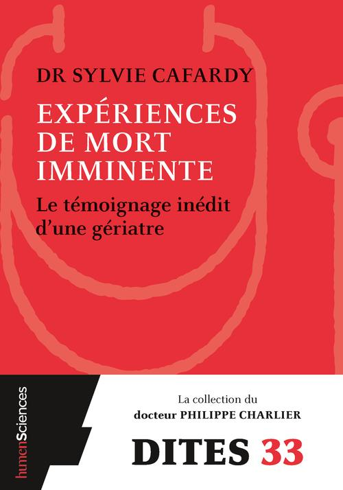EXPERIENCES DE MORT IMMINENTE  -  UN MEDECIN TEMOIGNE