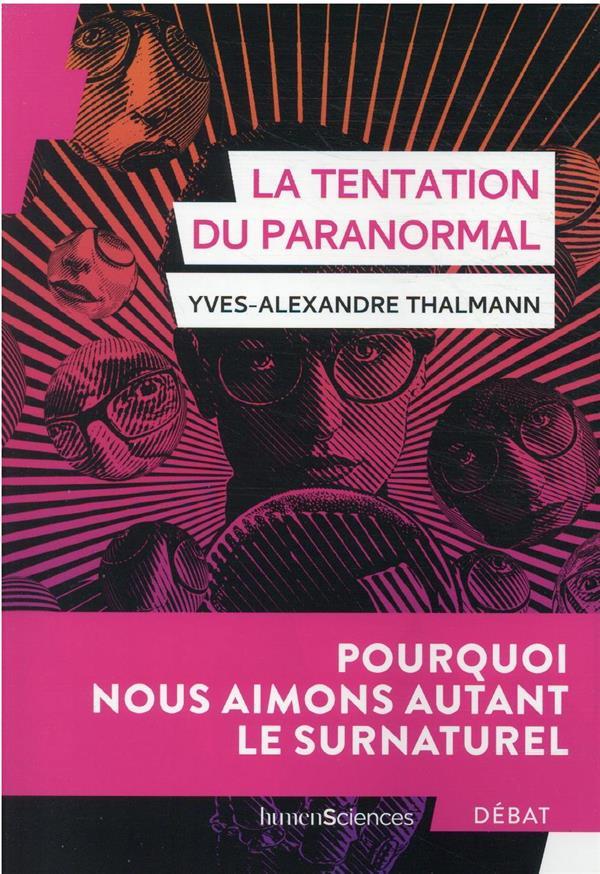 LA TENTATION DU PARANORMAL : POURQUOI NOUS AIMONS LE SURNATUREL