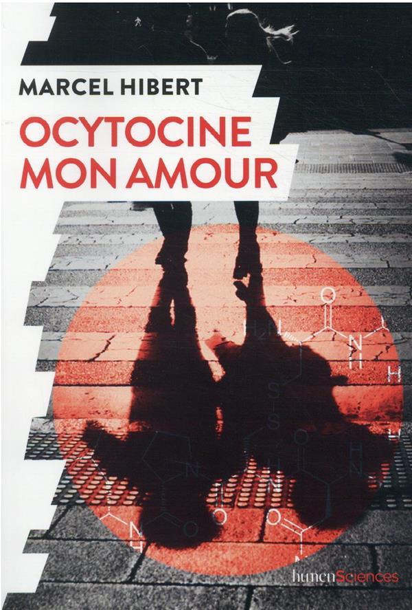 OCYTOCINE, MON AMOUR