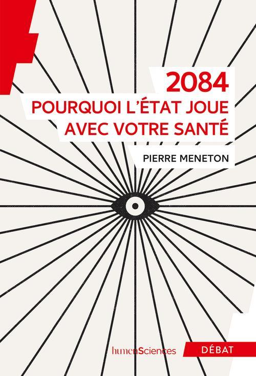 2084 : POURQUOI L'ETAT JOUE AVEC VOTRE SANTE MENETON PIERRE HUMENSCIENCES