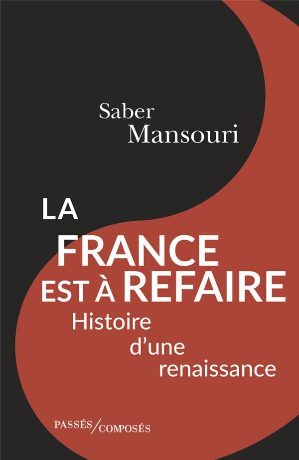 LA FRANCE EST A REFAIRE     HISTOIRE D'UNE RENAISSANCE