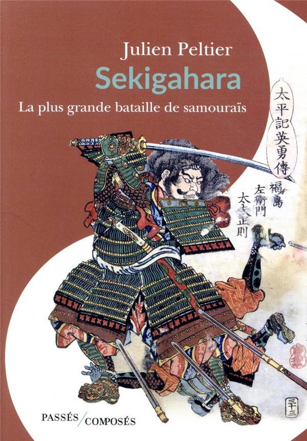 SEKIGAHARA, LA PLUS GRANDE BAT PELTIER JULIEN PASSES COMPOSES