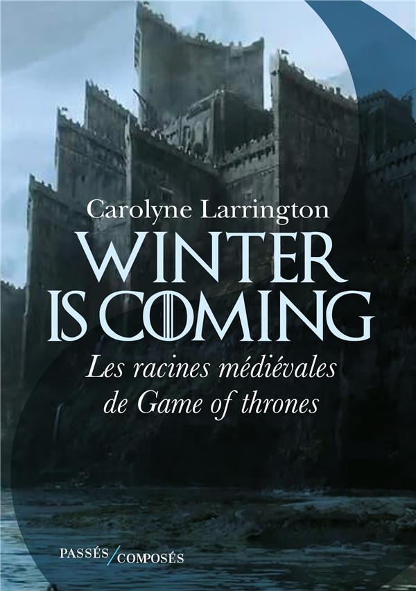 WINTER IS COMING - LES RACINES LARRINGTON PASSES COMPOSES