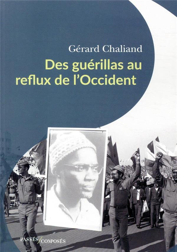 DES GUERILLAS AU REFLUX DE L'OCCIDENT CHALIAND, GERARD PASSES COMPOSES